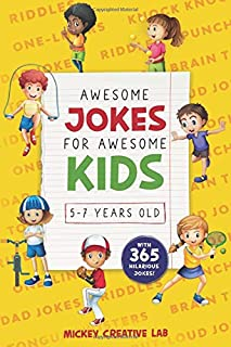 Awesome Jokes for Awesome Kids 5-7 Years Old: 365 Funny and Silly Knock-Knock, Laugh-Out-Loud and Dad Jokes + Tricky Riddl...