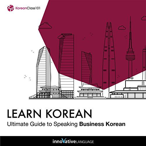 Learn Korean: Ultimate Guide to Speaking Business Korean  By  cover art