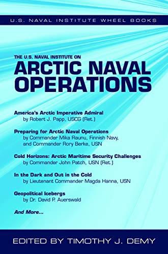 US NAVAL INST ON ARCTIC NAVAL (U.s. Naval Institute Wheel Books)