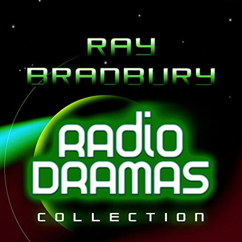 Ray Bradbury Radio Dramas audiobook cover art