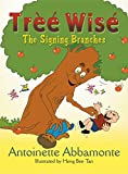 Tree Wise: The Signing Branches - Antoinette Abbamonte