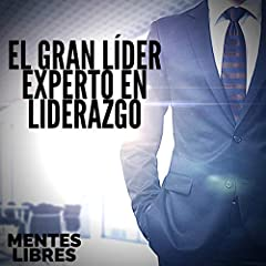 El Gran Lider: Experto en Liderazgo [The Great Leader: Leadership Expert]