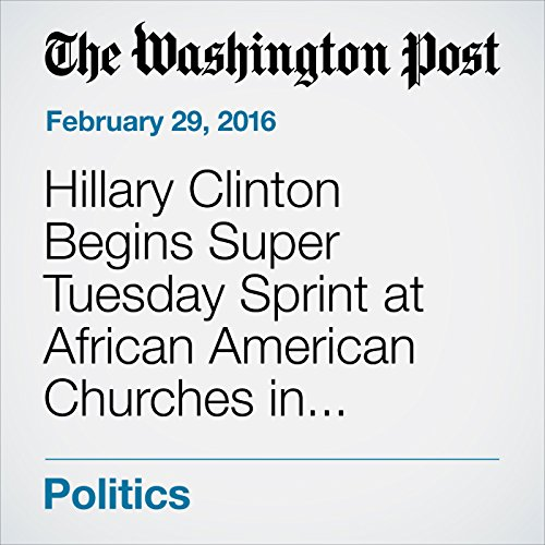 Hillary Clinton Begins Super Tuesday Sprint at African American Churches in Memphis audiobook cover art
