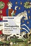 Les Plantagenêts - Origines et destin d'un empire (XIe-XIVe siècle) - Editions Tallandier - 05/09/2019