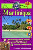 "Martinique: Discover the gorgeous Caribbean ""Flower island"" with a French touch! (Voyage Experience)"