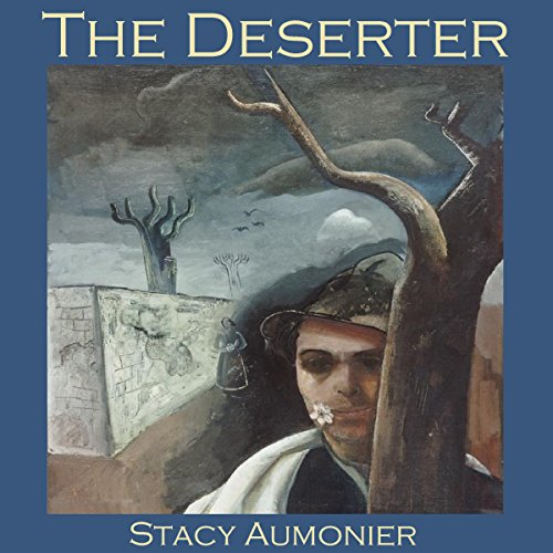 The Deserter                   By:                                                                                                                                 Stacy Aumonier                               Narrated by:                                                                                                                                 Cathy Dobson                      Length: 52 mins     Not rated yet     Overall 0.0