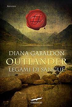 Outlander. Legami di sangue: Outlander #14 di [Diana Gabaldon]
