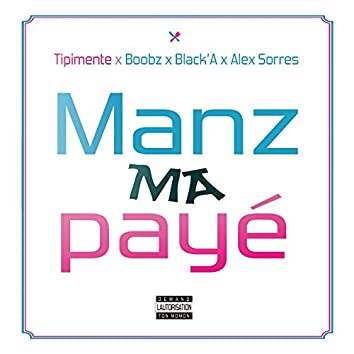 Manz ma payé (feat. Boobz, Black'A, Alex Sorres) [#MMP]