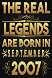 The Real Legends Are Born In September 2007, Enjoy your birthday, 14th Birthday 14 Years Old Gift for Boys, Girls, 14th birthday notebook, Birthday ... 14th year old, Funny Card Alternative 2021