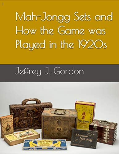 Mah-Jongg Sets and How the Game was Played in the 1920s