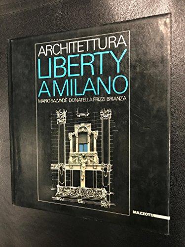Architettura Liberty a Milano. Composizione e tecnologia.