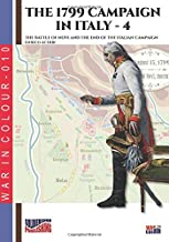 The 1799 campaign in Italy – Vol. 4: The battle of Novi and the end of the Italian campaign (War in color)