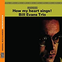 How My Heart Sings! (Original Jazz Classics Remasters) by Bill Trio Evans (2013-07-23)