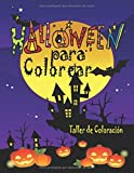 Halloween para Colorear: Libro para Colorear Halloween; Espeluznante Libro para Colorear de Halloween Para Niños con Brujas, Calabazas, Monstruos, ... de Halloween (Libro para Colorear Niñas)