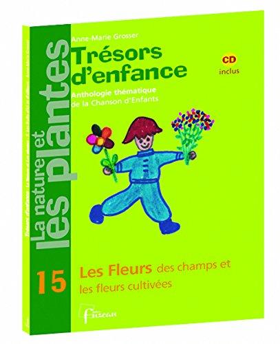 Trésors d'Enfance - Les fleurs des champs et les fleurs cultivées - CD inclus