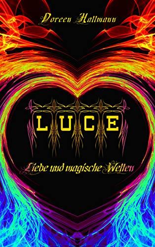 LUCE: Liebe und magische Welten (Band 1) (Civitas Lux Saga)