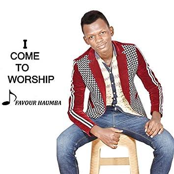 I Come to Worship