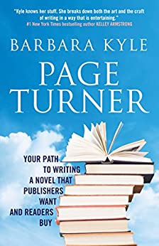 Page-Turner: Your Path to Writing a Novel that Publishers Want and Readers Buy by [Barbara Kyle]