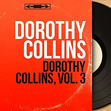 Dorothy Collins, Vol. 3 (feat. Dick Jacobs and His Orchestra, Georges Cates and His Orchestra) [Mono Version]