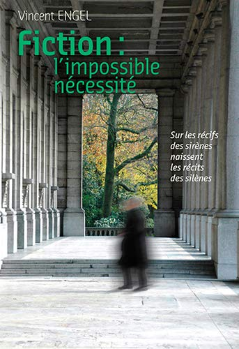 Fiction : l'impossible nécessité : Sous les récifs des sirènes se cachent les récits des silènes