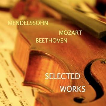 Mendelssohn - Mozart - Beethoven: Selected Works