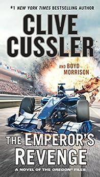 The Emperor's Revenge (The Oregon Files Book 11) by [Clive Cussler, Boyd Morrison]