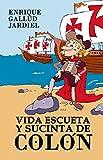 Vida escueta y sucinta de Colón: Una parodia del Descubrimiento (Comedias de Enrique Gallud Jardiel nº 8)