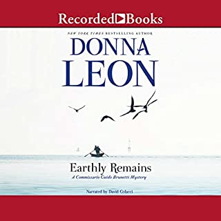 Earthly Remains                   By:                                                                                                                                 Donna Leon                               Narrated by:                                                                                                                                 David Colacci                      Length: 10 hrs and 27 mins     354 ratings     Overall 4.2