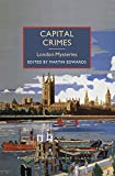Capital Crimes: London Mysteries (British Library Crime Classics) - Martin Edwards