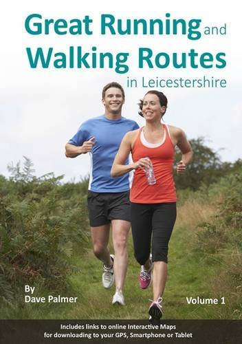 Great Running and Walking Routes in Leicestershire: Volume 1
