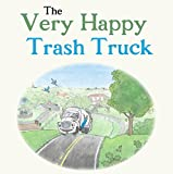 The Very Happy Trash Truck - Children's Book - Creative Reading for Kids