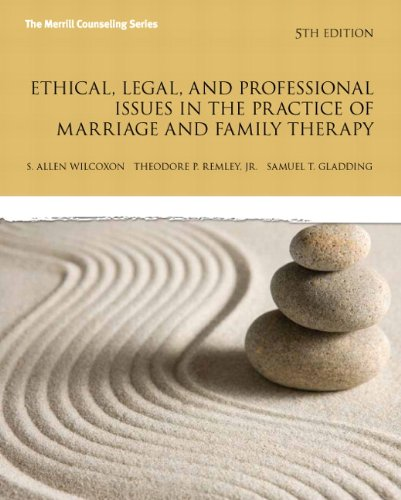 Ethical Legal And Professional Issues In The Practice Of Marriage And Family Therapy 5th Edition Merrill