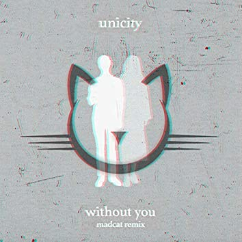 Without You (Madcat Remix)