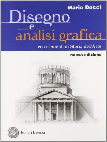 Disegno e analisi grafica. Con elementi di storia dell'arte. Per le Scuole superiori. Con espansione online