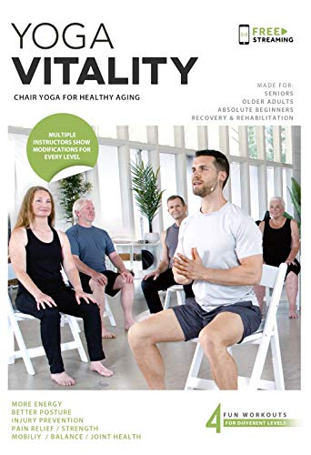 Yoga Vitality - Chair Yoga For Seniors, Older Adults, and Absolute Beginners | Made For Healthy Aging, Improved Mobility, Joint Health, Balance, Pain Relief, and Injury Prevention | 4 Levels