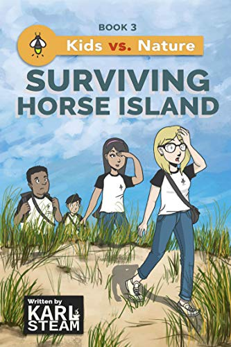 Surviving Horse Island: Wilderness Survival Book - Outdoor Adventure Stories - A Chapter Book Series for Boys and Girls who Love the Outdoors (Kids vs. Nature 3) by [Karl Steam, Joshua Lagman]