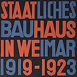 Staatliches Bauhaus in Weimar 1919 - 1923 - Faksimile-Ausgabe