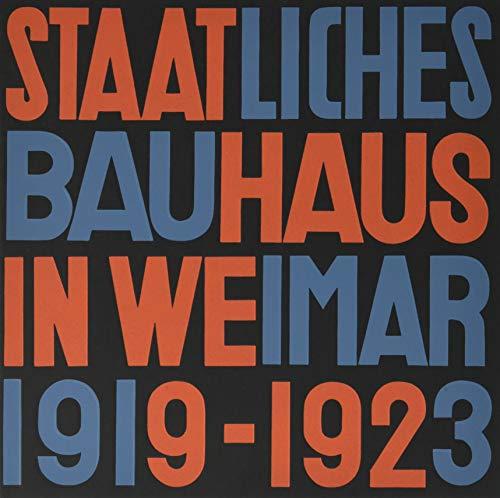 Staatliches Bauhaus in Weimar 1919 - 1923: Faksimile-Ausgabe