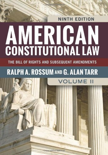 American Constitutional Law, Volume II: The Bill of Rights and Subsequent Amendments (American Constitutional Law: The B