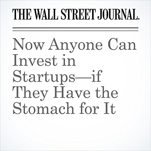 Now Anyone Can Invest in Startups—if They Have the Stomach for It copertina