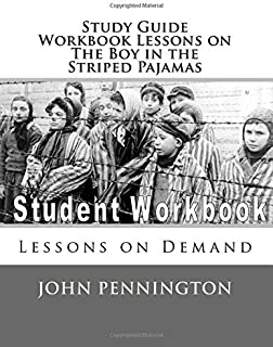 Study Guide Workbook Lessons on The Boy in the Striped Pajamas: Lessons on Demand