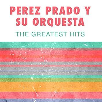 Perez Prado Y Su Orquesta: The Greatest Hits