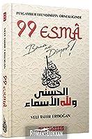 Peygamber Efendimizin Örnekliginde 99 Esma Bana Ne Diyor?