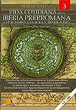 Breve Historia De La Vida cotidiana de La Iberia Prerromana (Ediciones Nowtilus
