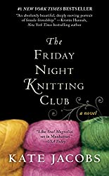Kate Jacobs - The Friday Night Knitting Club