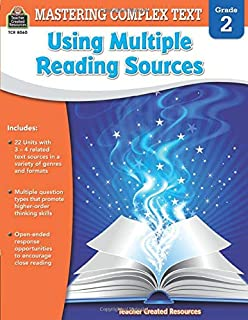 Mastering Complex Text Using Multiple Reading Sources Grd 2: Grade 2