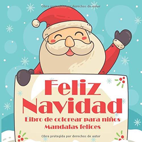 Feliz Navidad - Libro de colorear para niños - Mandalas felices (Feliz año nuevo y navidad!)