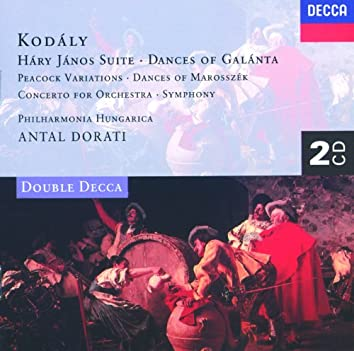 Kodály: Háry János Suite/Dances of Galánta/Peacock Variations, etc.