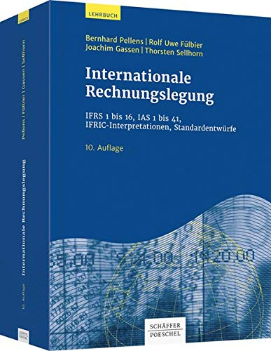 Internationale Rechnungslegung: IFRS 1 bis 16, IAS 1 bis 41, IFRIC-Interpretationen, Standardentwürfe