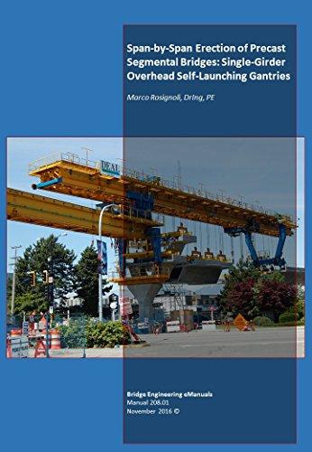 Span-by-Span Erection of Precast Segmental Bridges: Single-Girder Overhead Self-Launching Gantries